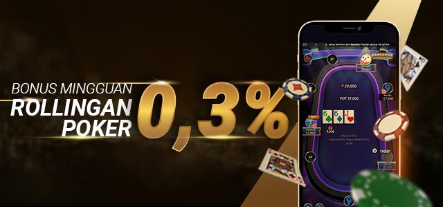 Bonus Rollingan Poker 0.3%